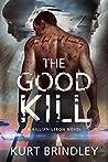 The Good Kill: A Killian Lebon Novel