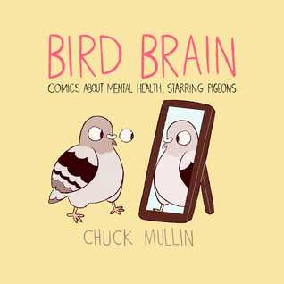 Bird Brain: Comics About Mental Health, Starring Pigeons