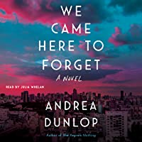 We Came Here to Forget