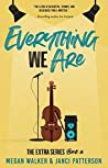 Everything We Are (The Extra Series Book 3)