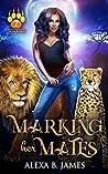 Marking Her Mates (Feline Royals #2)