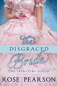 The Disgraced Bride (The Spinster's Guild, #2)