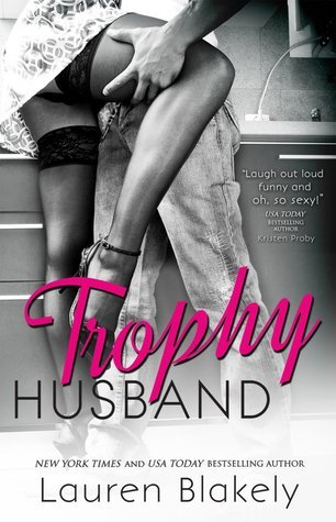 Trophy Husband (Caught Up in Love, #3) by Lauren Blakely