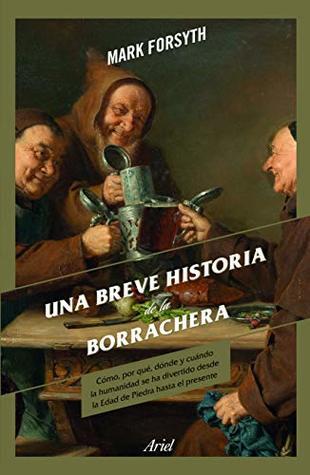 Una breve historia de la borrachera by Mark Forsyth