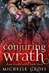 Conjuring Wrath (Seven Deadly, #3)
