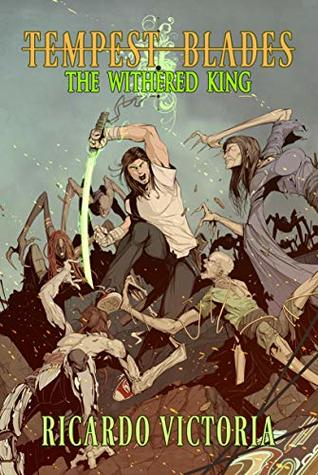 The Withered King by Ricardo Victoria