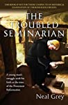 The Troubled Seminarian: A young man's struggle with his faith at the time of the Protestant Reformation.