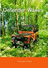 Defender Waves: My journey to owning a Land Rover Defender