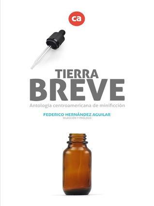 Tierra Breve. Antología centroamericana de minificción