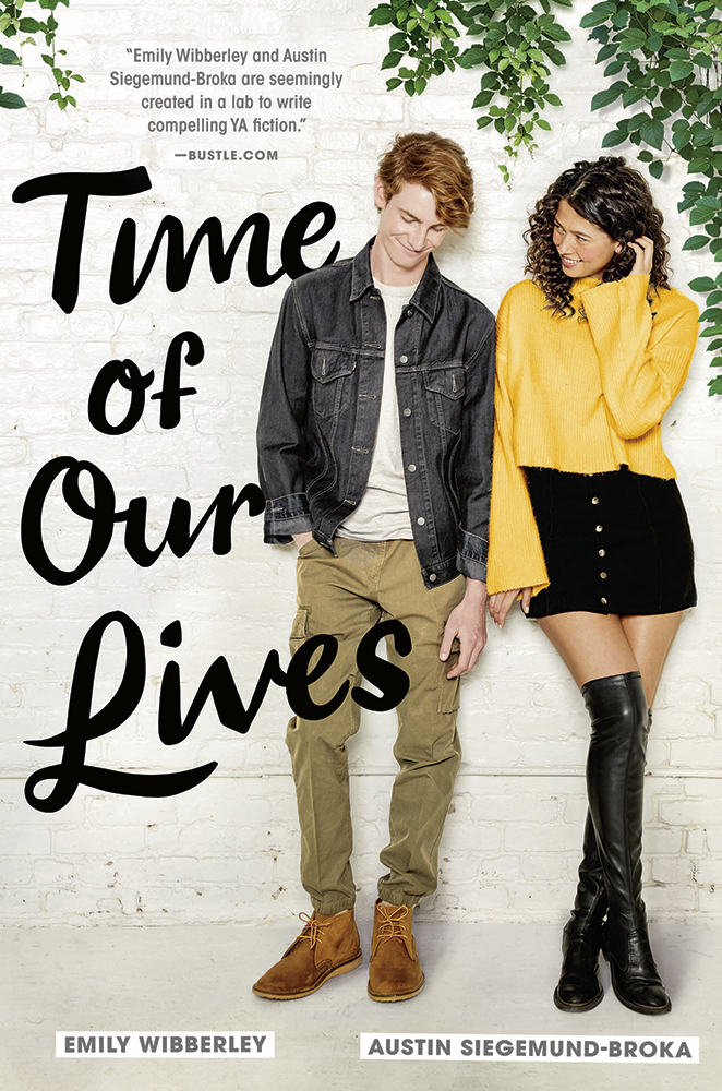 Time of Our Lives - Emily Wibberley, Austin Siegemund-Broka