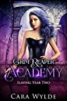 Slaying Year Two (Grim Reaper Academy #2)