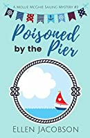 Poisoned by the Pier (A Mollie McGhie Cozy Sailing Mystery)