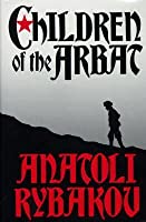 Children of the Arbat (Arbat Trilogy #1)