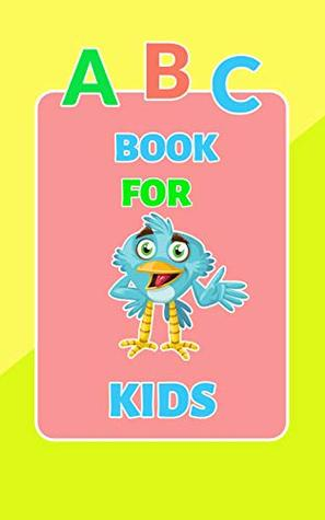 ABC Book For Kids: Learn ABC - Alphabets with images for children (Kids Learning Books 1)