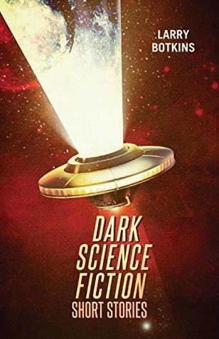 Dark Science Fiction Short Stories