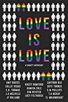 Love Is Love: A Lgbt Charity Anthology