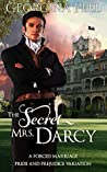 The Secret Mrs. Darcy: A Forced Marriage Pride and Prejudice Variation (Mr. Darcy and Elizabeth Bennet Conjured Anew Book 1)
