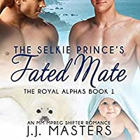 The Selkie Prince's Fated Mate (The Royal Alphas #1)