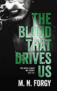 The Blood That Drives Us (The Devils Dust MC Legacy, #1)