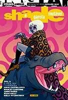 Shade: A Garota Mutável, Volume 1: É Fácil Ser Terráquea