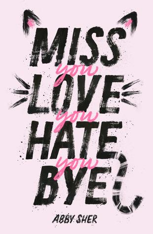 Miss You Love You Hate You Bye by Abby Sher