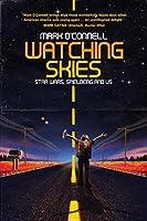 Watching Skies: Star Wars, Spielberg and Us