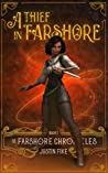 A Thief In Farshore (The Farshore Chronicles, #1)