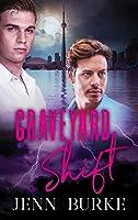 Graveyard Shift (Not Dead Yet #3)