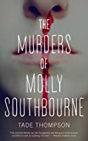 The Murders of Molly Southbourne (Molly Southbourne, #1)