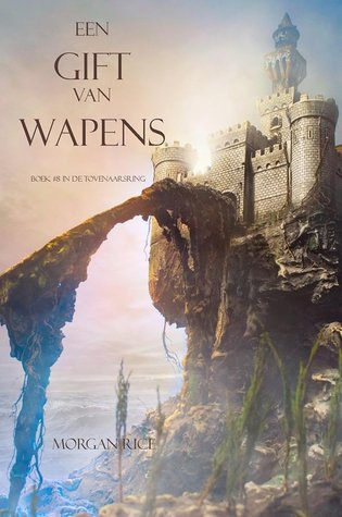 Een Gift Van Wapens (Tovenaarsring, #8)