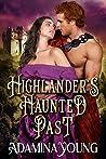 Highlander's Haunted Past: A Scottish Medieval Historical Romance
