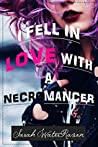 I Fell in Love with a Necromancer (The Necromancer Series Book 1)