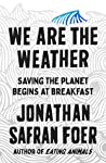 We Are the Weather: Saving the Planet Begins at Breakfast ebook download free