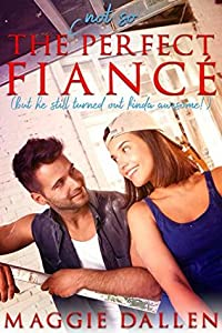 The (Not So) Perfect Fiancé: A Sweet Fake Relationship Romance (Falling in Friar Hollow, #2)