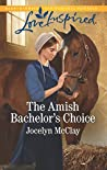 The Amish Bachelor's Choice (Love Inspired)