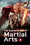 The Supreme God of Martial Arts 5: Test The Power Of The Human Body (Living Martial Legend: A Cultivaion Novel)