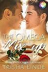 The Omega Mix-up by Trisha Linde