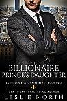The Billionaire Prince's Daughter (European Billionaire Beaus, #2)