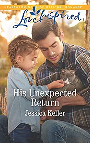 His Unexpected Return: A Fresh-Start Family Romance