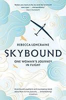 Skybound: One Woman's Journey in Flight