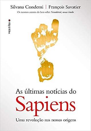 As últimas notícias do Sapiens by Silvana Condemi