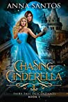 Chasing Cinderella (Fairy Tale Descendants, #1)