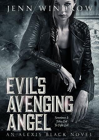 Evil's Avenging Angel (Alexis Black Book #3)