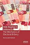 Vote Buying in Indonesia: The Mechanics of Electoral Bribery