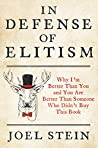 Book cover for In Defense of Elitism: Why I'm Better Than You and You are Better Than Someone Who Didn't Buy This Book