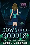 Down Like a Goddess (Surprise Goddess Mystery, #3)