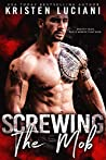 Screwing The Mob (The Mob Lust Series, #1)