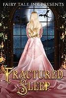 Fractured Sleep (Fairy Tale Ink #4)