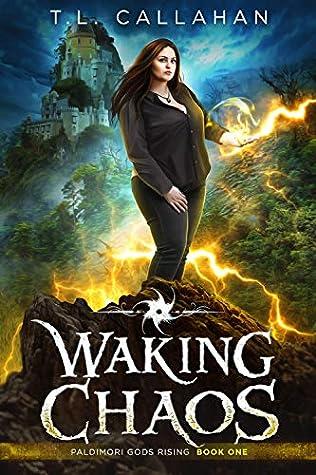Waking Chaos (Paldimori Gods Rising #1)