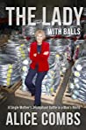 The Lady with Balls: A Single Mother's Triumphant Battle in a Man's World